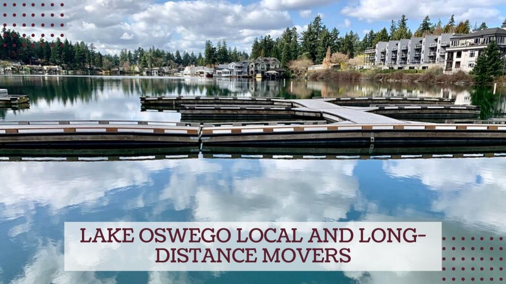 Lake Oswego Local and Long-Distance Movers