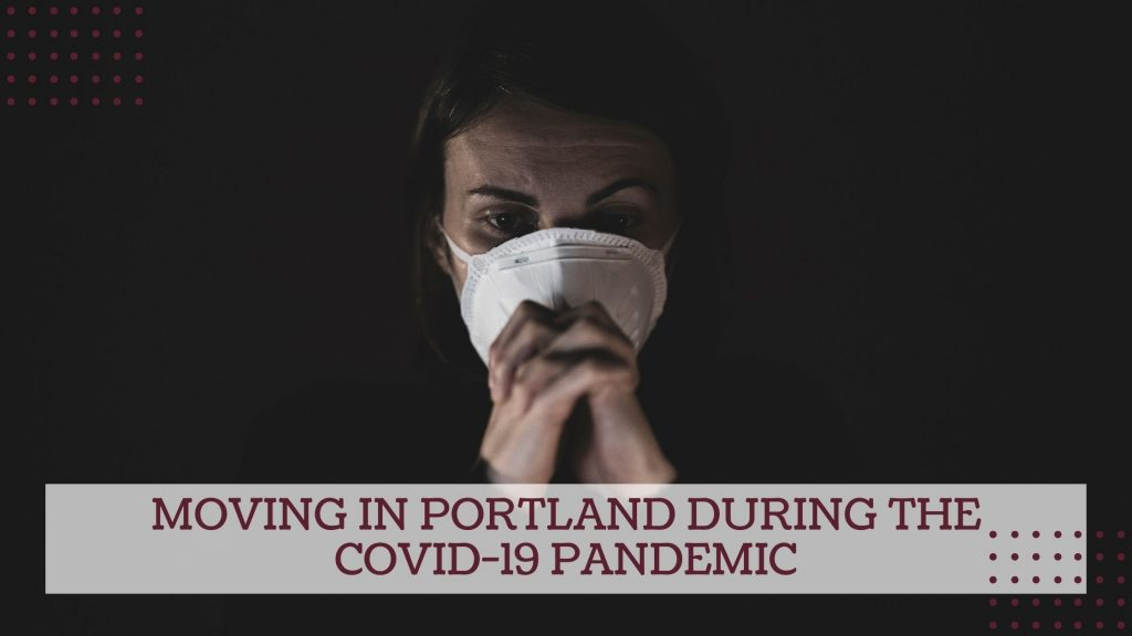 Moving in Portland during the COVID-19 Pandemic