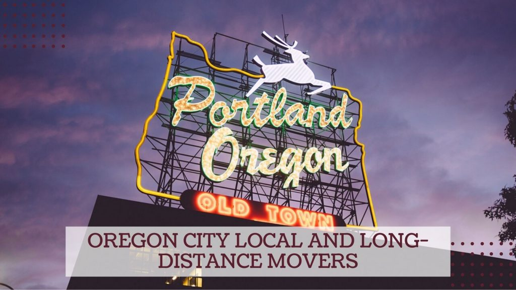 Oregon City Local and Long-distance Movers