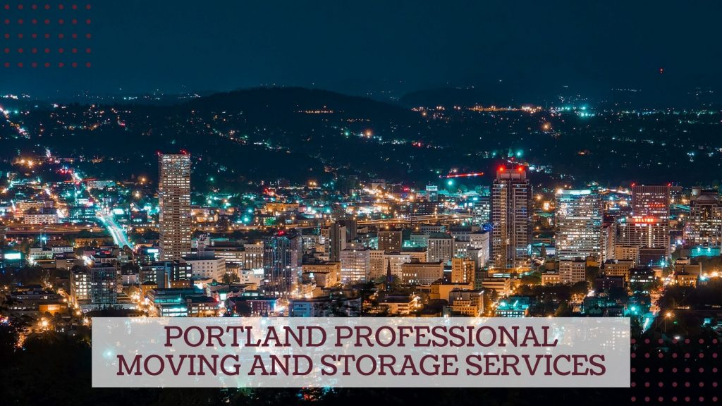 Portland Professional Moving and Storage Services