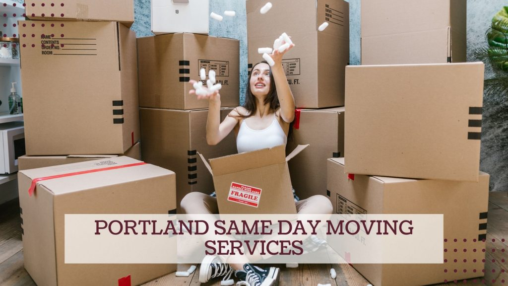 Portland same Day Moving Services