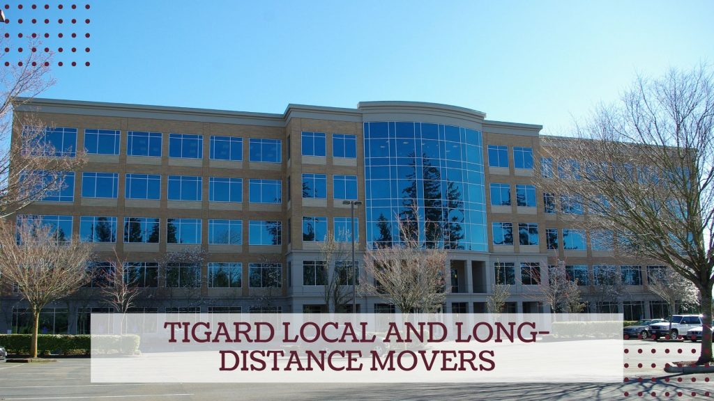 Tigard Local and Long-distance Movers